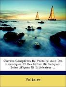 Voltaire: OEuvres Complètes De Voltaire Avec Des Remarques Et Des Notes Historiques, Scientifiques Et Littéraires ...