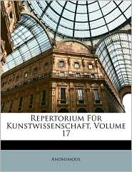 Repertorium F r Kunstwissenschaft, Volume 17 - Anonymous
