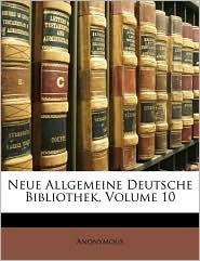 Neue Allgemeine Deutsche Bibliothek, Volume 10 - Anonymous