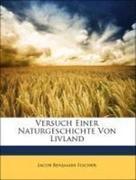 Fischer, Jacob Benjamin: Versuch Einer Naturgeschichte Von Livland