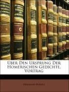 Bonitz, Hermann: Über Den Ursprung Der Homerischen Gedichte, Vortrag