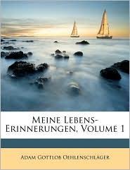 Meine Lebens-Erinnerungen, Volume 1