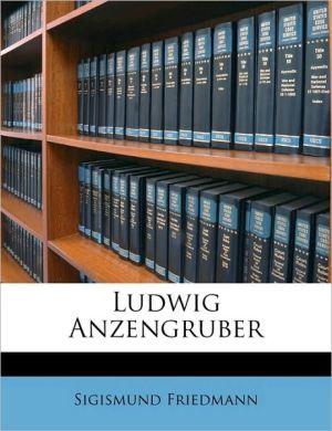 Ludwig Anzengruber - Sigismund Friedmann