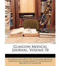 Glasgow Medical Journal, Volume 70 - Glascow & West Scotland Medical Association
