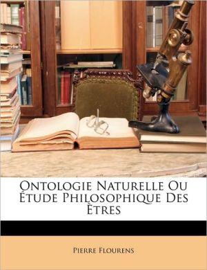 Ontologie Naturelle Ou tude Philosophique Des tres - Pierre Flourens