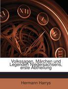 Harrys, Hermann: Volkssagen, Märchen Und Legenden Niedersachsens, Volumes 1-2