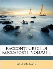 Racconti Greci Di Roccaforte, Volume 1 - Luigi Bruzzano
