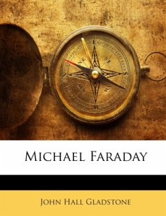 Michael Faraday - Gladstone, John Hall