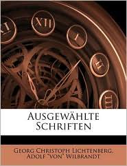 Ausgew hlte Schriften - Georg Christoph Lichtenberg, Adolf