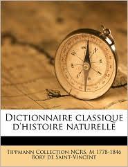 Dictionnaire classique d'histoire naturelle - Tippmann Collection NCRS, M 1778-1846 Bory de Saint-Vincent