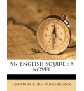 An English Squire - Christabel Rose Coleridge