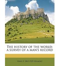 The History of the World; A Survey of a Man's Record Volume 7 - Hans F 1865-1929 Helmolt