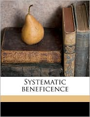 Systematic beneficence - Abel Stevens