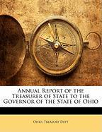 Annual Report of the Treasurer of State to the Governor of the State of Ohio
