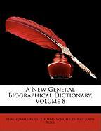 A New General Biographical Dictionary, Volume 8