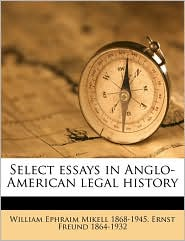 Select essays in Anglo-American legal history Volume v.2 - William Ephraim Mikell, Ernst Freund