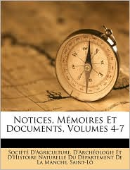 Notices, M moires Et Documents, Volumes 4-7 - Created by D'Arch ologie Soci t  D'Agriculture