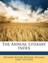 The Annual Literary Index - Richard Rogers Bowker