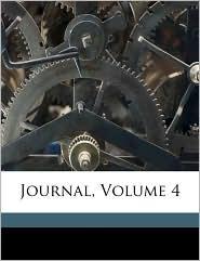 Journal, Volume 4 - Created by California. Legislature