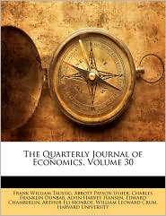 The Quarterly Journal of Economics, Volume 30 - Created by Harvard University, Abbott Payson Usher, Frank William Taussig