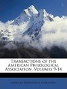 Transactions of the American Philological Association, Volumes 9-14 - American Philological Association