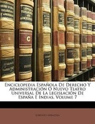 Arrazola, Lorenzo: Enciclopedia Española De Derecho Y Administración O Nuevo Teatro Universal De La Legislación De España E Indias, Volume 7