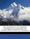The History of the Norman Conquest of England - Edward Augustus Freeman