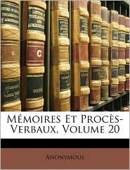M moires Et Proc s-Verbaux, Volume 20 - Anonymous