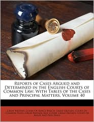 Reports of Cases Argued and Determined in the English Courts of Common Law: With Tables of the Cases and Principal Matters, Volume 40 - Created by Great Britain. Court Of King's Bench, Created by Great Britain. Bail Court, Created by Great Britain. Court Of Common