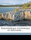 Bibliotheque Historique Et Militaire ... - Franois Charles Liskenne