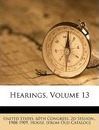 Hearings, Volume 13 - States 60th Congress 2d Session United States 60th Congress 2d Session