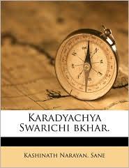 Karadyachya Swarichi bkhar. - Kashinath Narayan. Sane