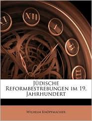 Judische Reformbestrebungen Im 19. Jahrhundert - Wilhelm Knpfmacher, Wilhelm Knopfmacher