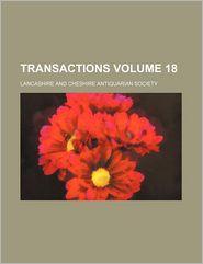 Transactions Volume 18 - Lancashire & Cheshire Society