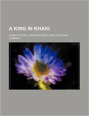 A King In Khaki - Henry Kitchell Webster