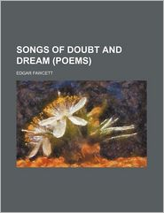 Songs Of Doubt And Dream (Poems) - Edgar Fawcett
