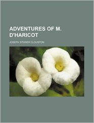 The Adventures Of M. D'Haricot - Joseph Storer Clouston