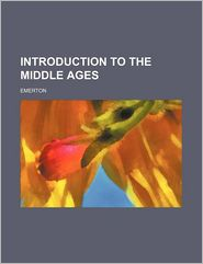 Introduction to the Middle Ages - Emerton