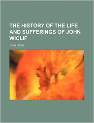 The History Of The Life And Sufferings Of John Wiclif - John Lewis (32)