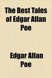 The Best Tales of Edgar Allan Poe - Poe, Edgar Allan