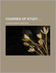 Courses of Study - John Mackinnon Robertson