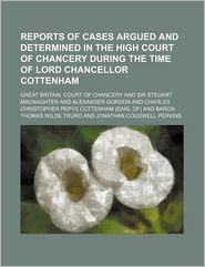 Reports of cases argued and determined in the High court of chancery during the time of Lord Chancellor Cottenham Volume 2 - Great Britain. Court of Chancery