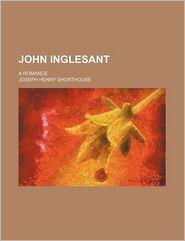 John Inglesant (Volume 2); A Romance - Joseph Henry Shorthouse