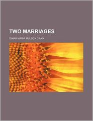 Two Marriages (Volume 1) - Dinah Maria Mulock Craik