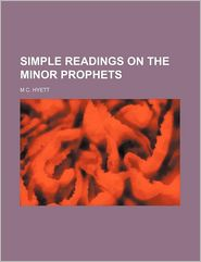 Simple readings on the Minor prophets - M C. Hyett