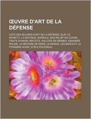 Uvre D'Art De La D Fense - Source Wikipedia, Livres Groupe (Editor)