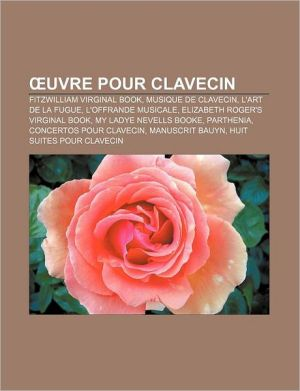 Uvre Pour Clavecin - Source Wikipedia, Livres Groupe (Editor)