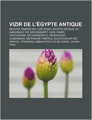 Vizir De L' Gypte Antique - Source Wikipedia, Livres Groupe (Editor)