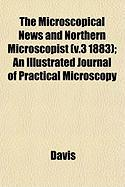 Microscopical News and Northern Microscopist (V.3 1883); An Illustrated Journal of Practical Microscopy