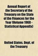 Annual Report of the Secretary of the Treasury on the State of the Finances for the Year (Volume 1968 - Statistical Appendix)